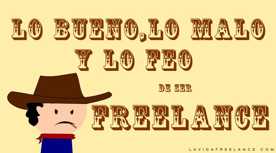 lo-bueno-lo-malo-lo-feo-de-ser-freelance